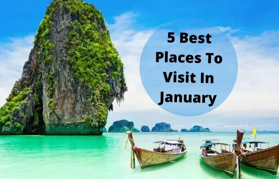 5 Best Places To Visit In January