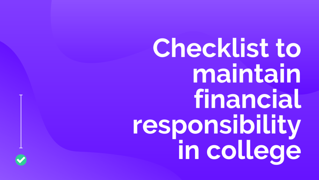 Checklist to maintain financial responsibility in college