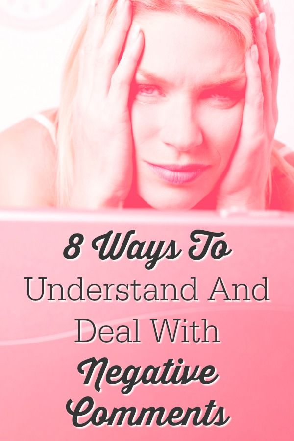 8 Ways To Understand And Deal With Negative Comments