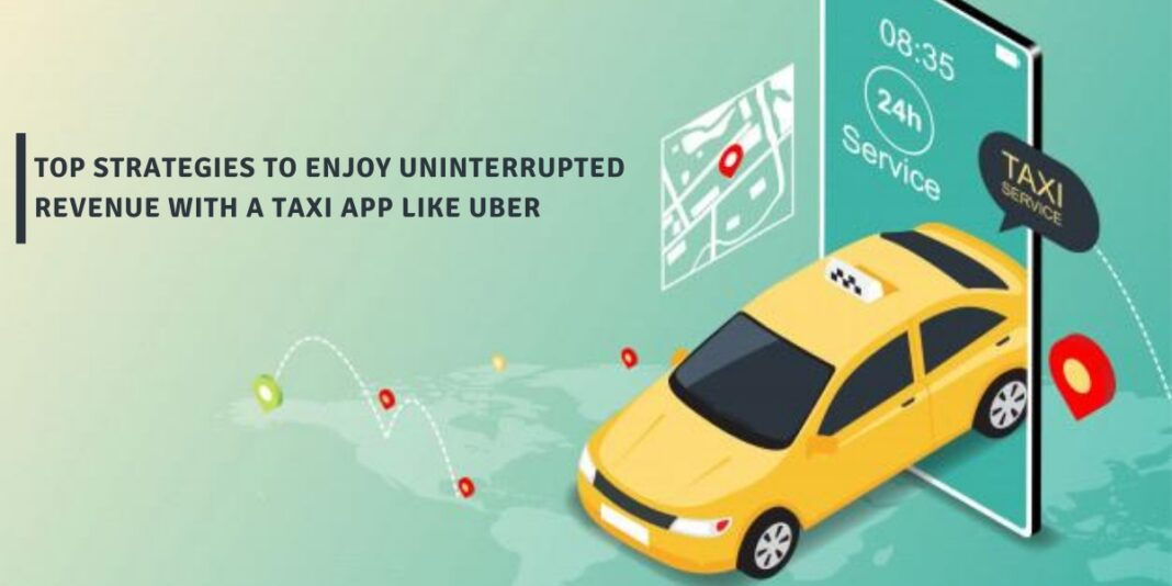 Top Strategies for Taxi App Like Uber