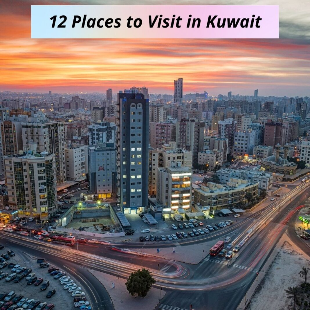 12 Places to Visit in Kuwait